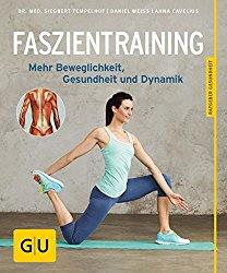 Siegbert Tempelhof: Faszientraining: Mehr Beweglichkeit, Gesundheit und Dynamik